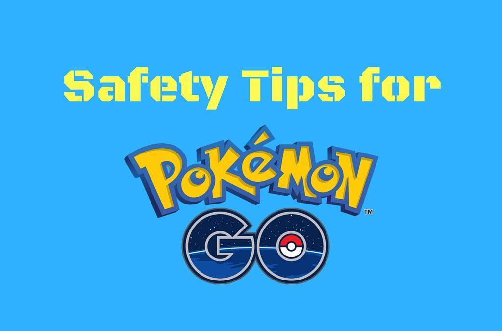 Safety Tips for Pokemon Go