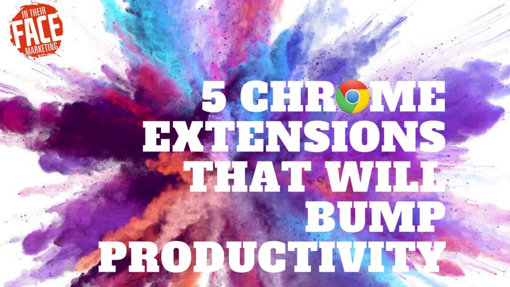 5 Google Chrome Extensions that will Bump Productivity